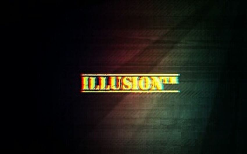 Life is just an illusion, and the most important thing of all this is to make it come true