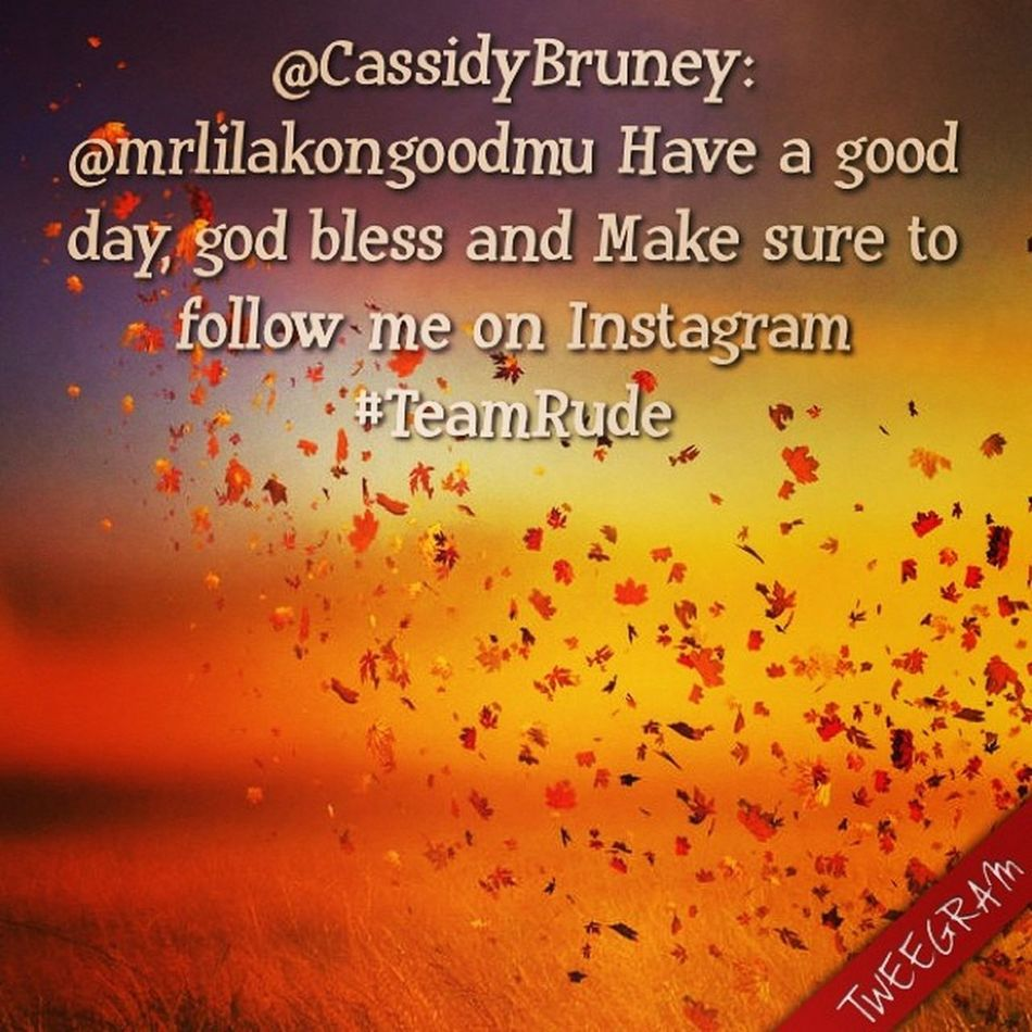 @CassidyBruney: @mrlilakongoodmu Have a good day, god bless and Make sure to follow me on Instagram TEAMRUDE (Created with @tweegram app)