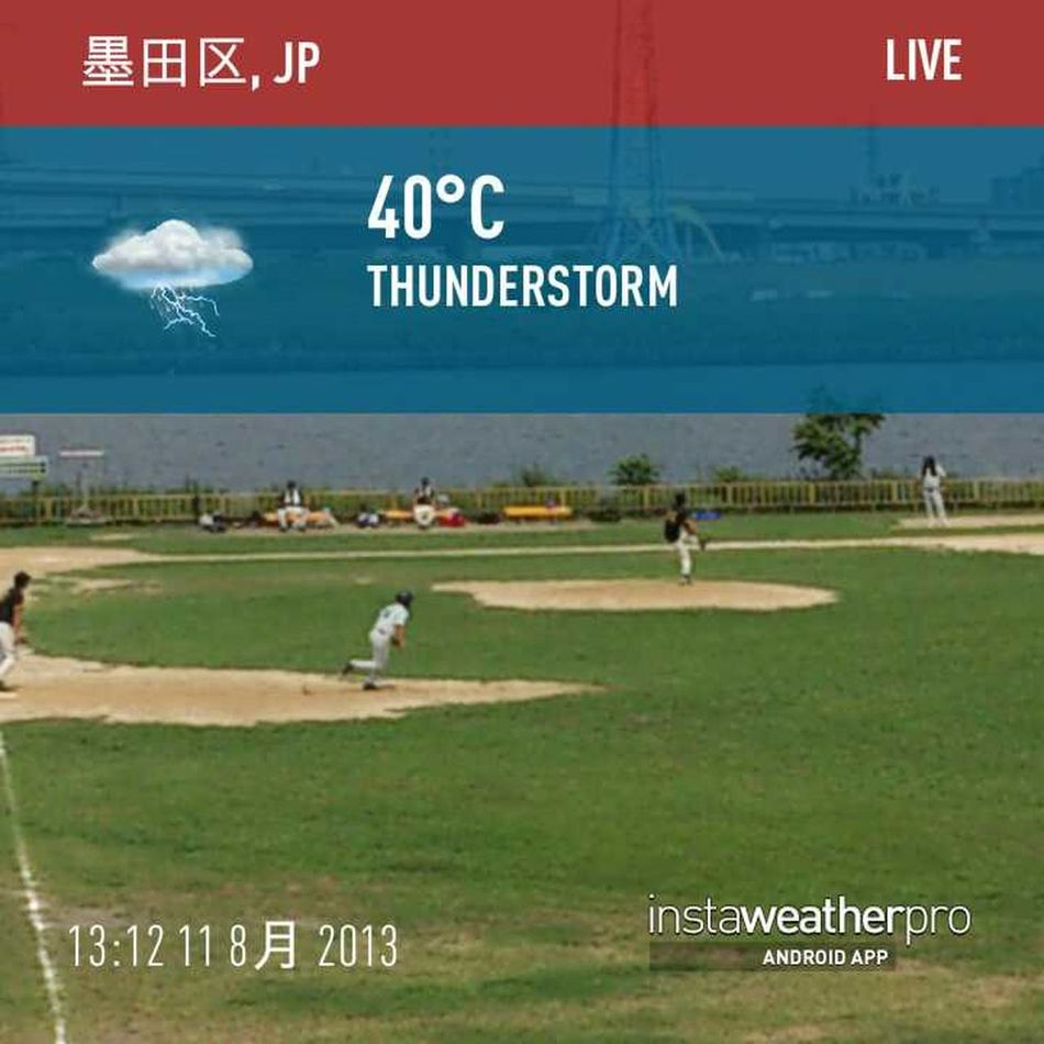 Baseball Instaweatherpro Instaweather Summertime 暑すぎ!Hot!Crazy!