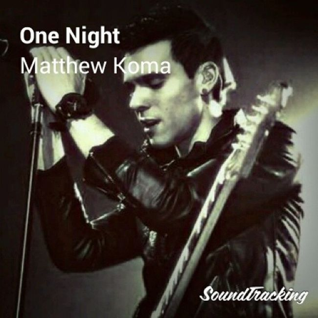 OneNight Matthewkoma Soundtracking 📻