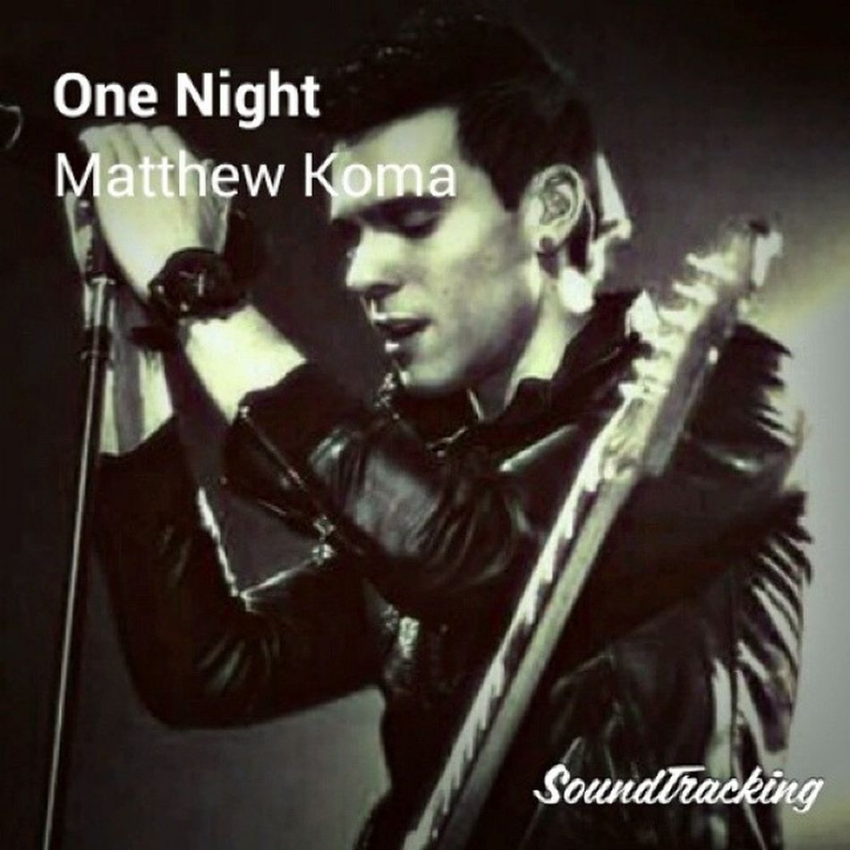 OneNight Matthewkoma Soundtracking 📻