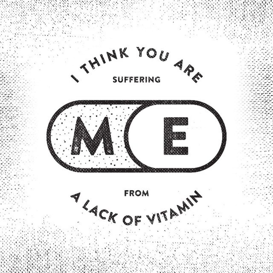 'I think you are suffering from a lack of vitamin ME' Typography Typeverything Goodtype Logotypes typestacking vintagetype vintagelogo typeporn lettering typespire typework pickuplines