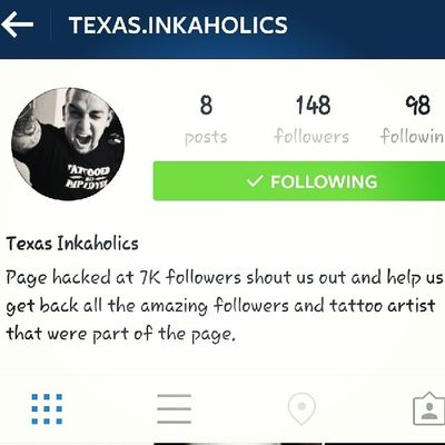 Go follow @texas.inkaholics . The other page was hacked! Show em some love.