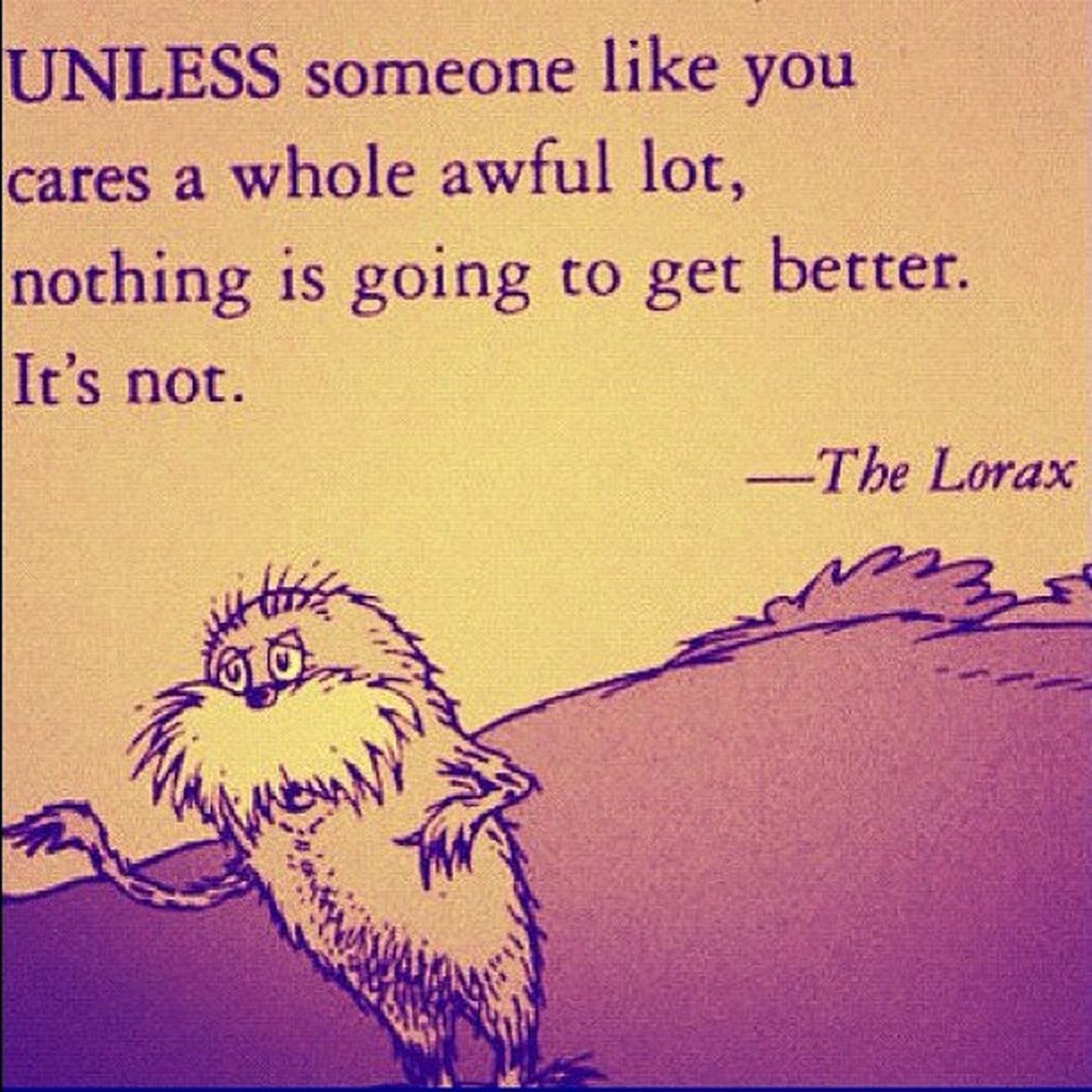 Quotes Thelorax Nature True truth