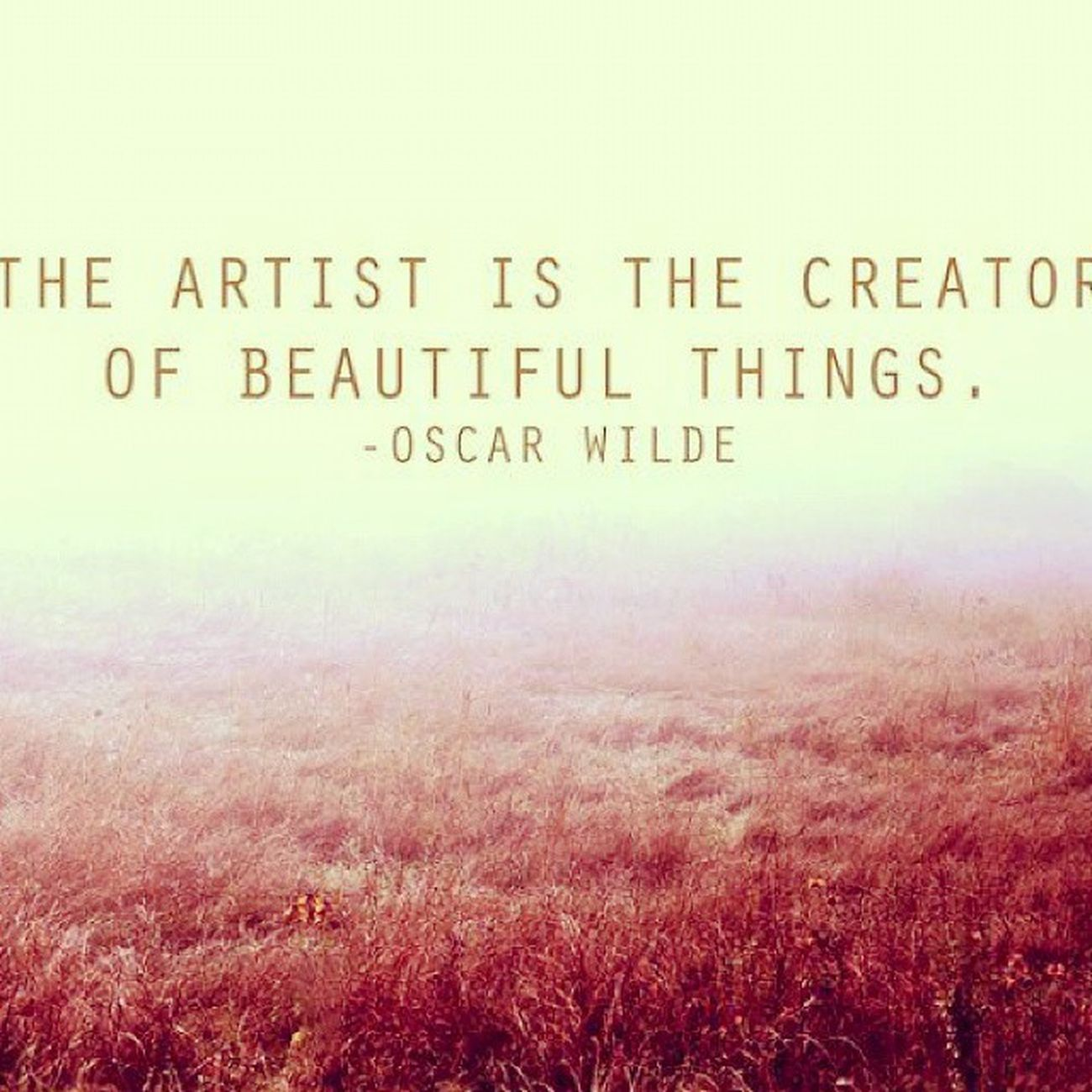 """The artist is the creator of beautiful things."" —Oscar Wilde Artist Creator  Create Creative Creativity Beautiful Artistquote Artistquotes Followart Quote Quoteoftheday ♥"