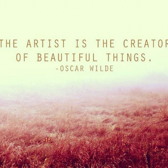 """""""The artist is the creator of beautiful things."""" —Oscar Wilde Artist Creator  Create Creative Creativity Beautiful Artistquote Artistquotes Followart Quote Quoteoftheday ♥"""