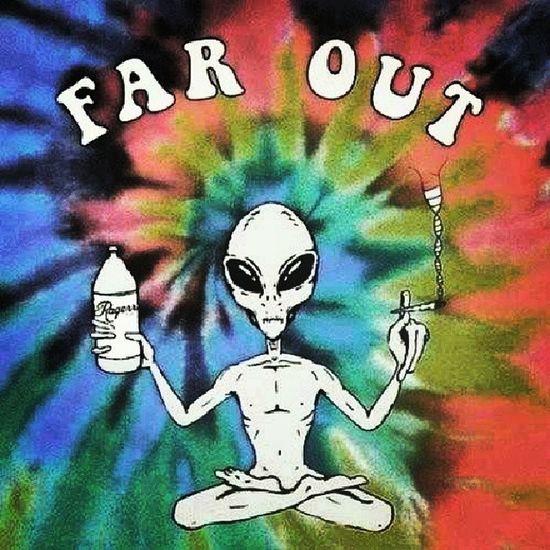 Far out Alien TYE -dye Yes