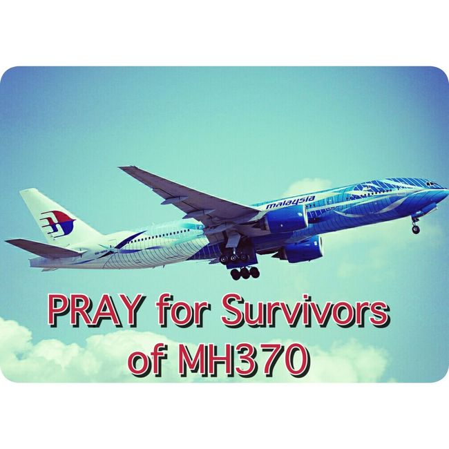 Praying for survivors of MH370 PrayforMH370 Pray4mh370 MH370
