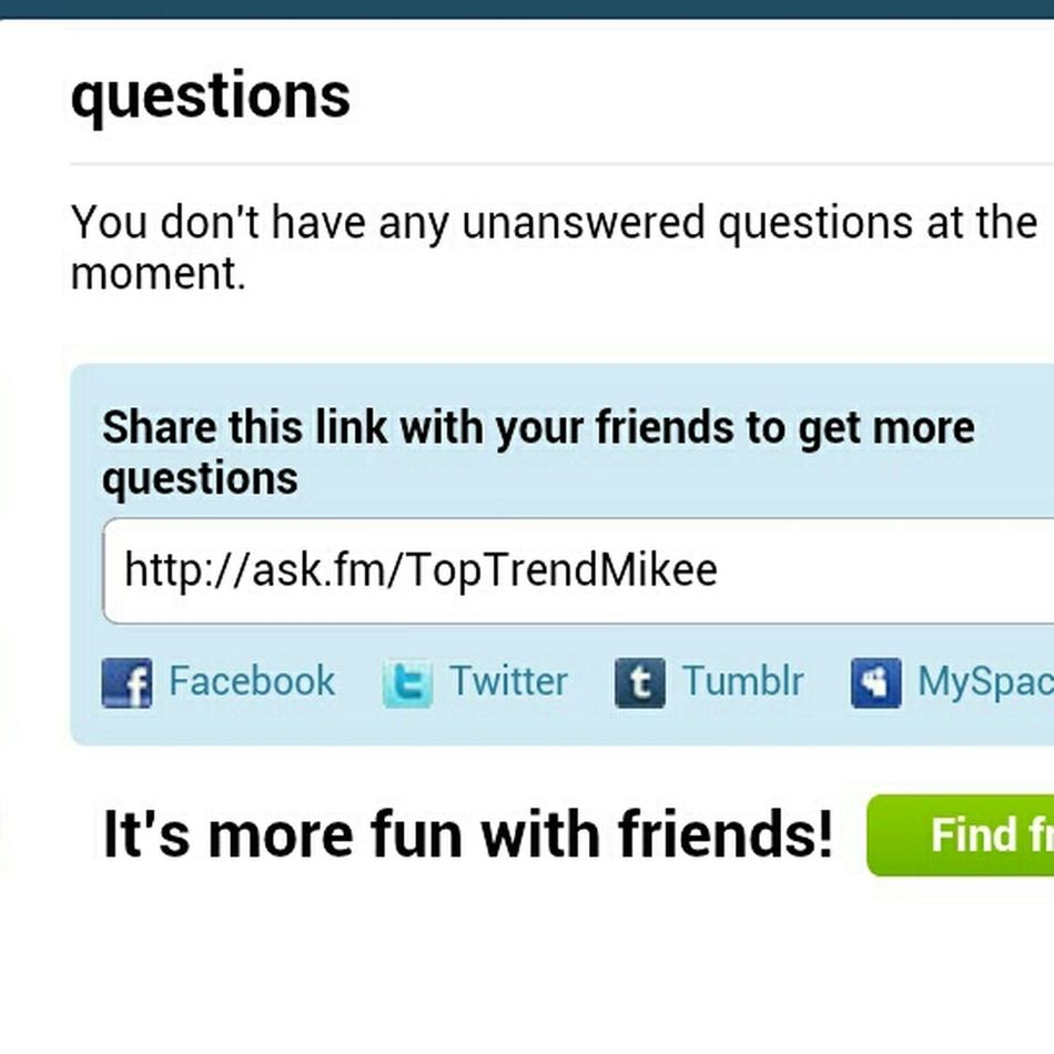 Go Ask Me Questions... Anything Make Em Live
