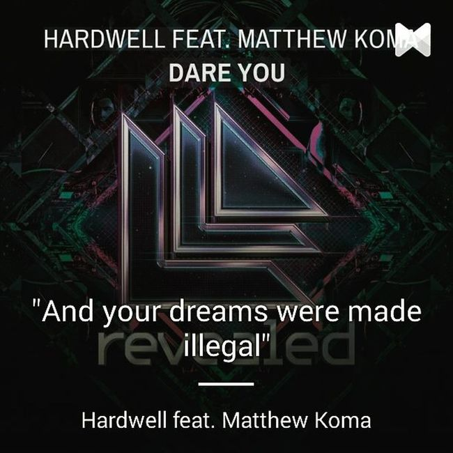 Now playing ♫ Dare You with Lyrics by Hardwell feat. Matthewkoma IAmHardwell