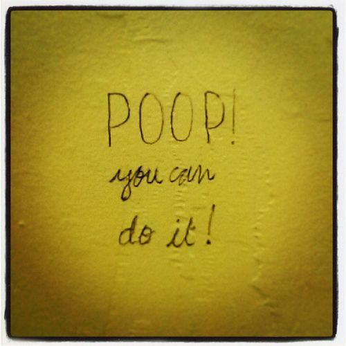 Scribled on the back on the door of the girls bathroom...sometimes u just need a bit of encouragement.... Thingsonthebackofthegirlsrestroom , Theladiesroom , Girlsbathroom , Thegirlsbathroom ,poop, lol, encouragement, alittleencouragement, funnysayings, funnythings....BTW it wasn't me