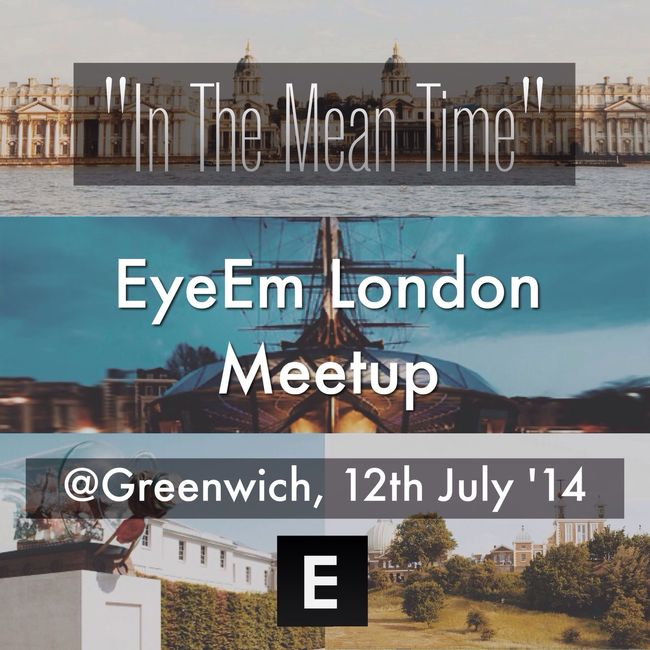 "Summer is here, and it's time for another EyeEm London Meetup! The theme is ""In The Mean Time"" and it will take place in the beautiful Greenwich peninsula. Greenwich 'houses' among others the only surviving Clipper ship, the Cutty Shark; the National Maritime Museum, the Royal Observatory and of course the Greenwich Prime Meridian where the Earth is divided into the Eastern and Western Hemispheres by the Longitude 0 degree. The Meetup will be held on Saturday, the 12th of July 2014. Please let me know if you would like to join us. Or alternatively you can join the Facebook Event using this link: http://crks.me/EyeEmLdnITMT London EyeEm Meetup"