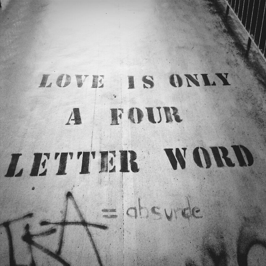 Love is only a four letter word.