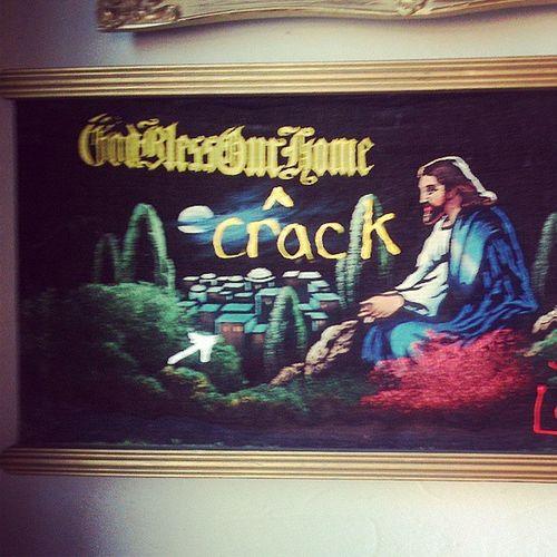 Godblesscrack Crackkills Jesusdontreallylikecrack