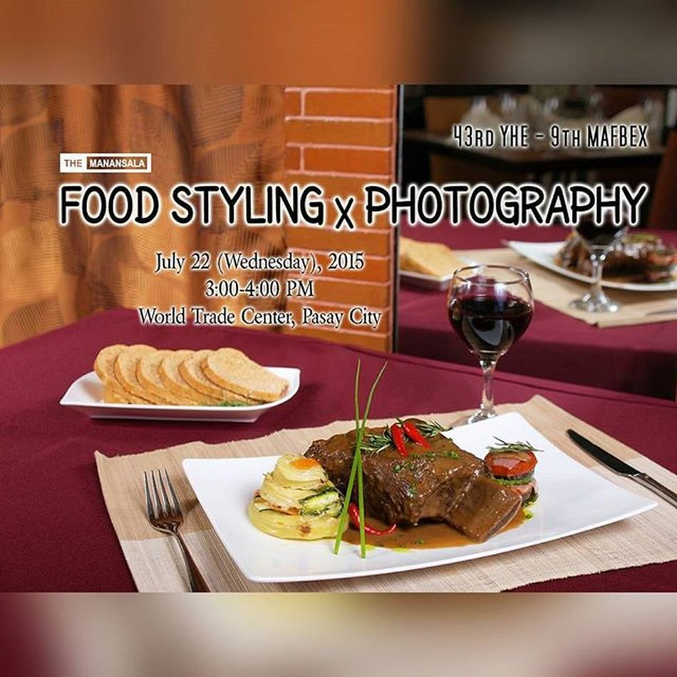 A lifelong learning: The Basics of Food Styling and Photography Seminar, July 22 (Wednesday), 2015 at 3:00-4:00PM, World Trade Center, Pasay City 🍴📷 . . . 43rdYHE MAFBEX Foodstyling Foodphotography foodgasm foodporn benilde vatelmanila themanansala
