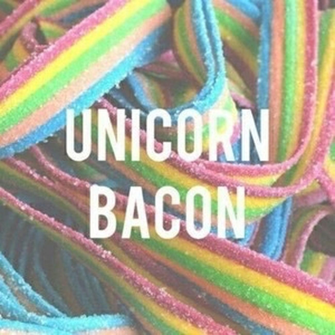 ✨ Unicorns ✨ Unicorn Bacon Unicornbacon
