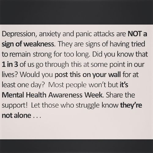Depression Anxiety  Panicattacks are Notasignofaweakness Signs Tried Remainedstrong Toolong 1in3 SUPPORT Struggle Notalone Mentalawarenessweek
