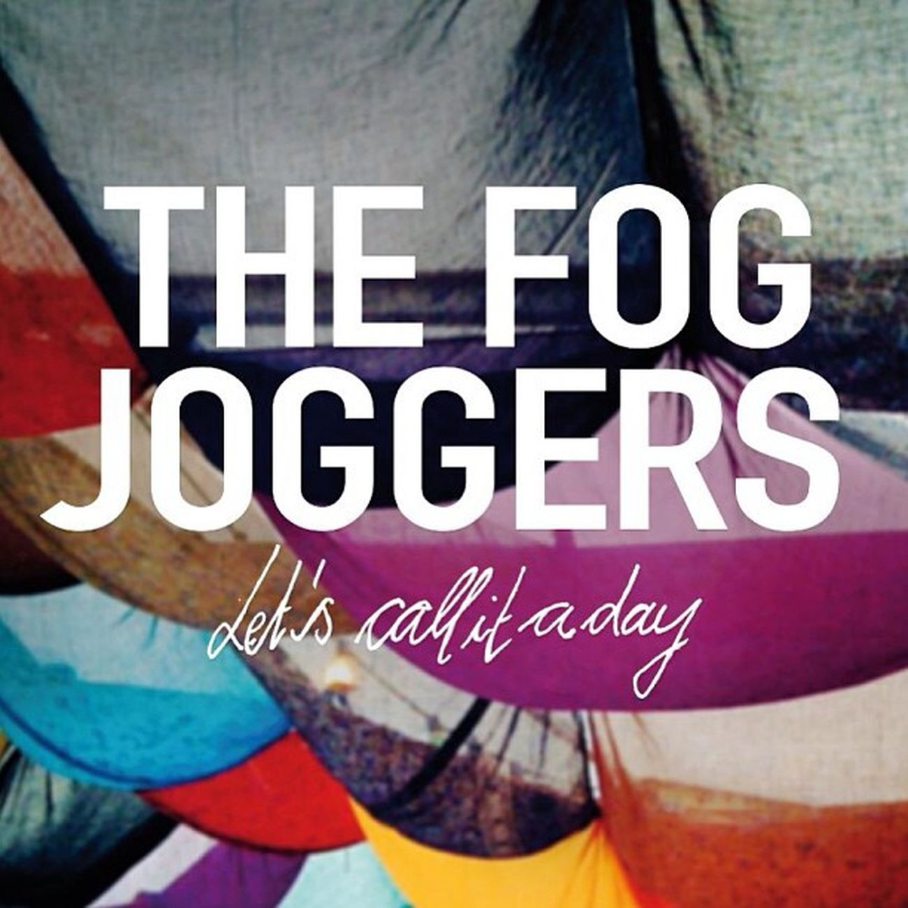 Thefogjoggers Album Cover Letscallitaday music cd