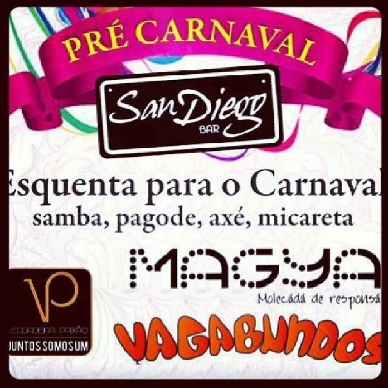 Hoje tem MaGya + Vp + Vagabundos no San Diego Bar Vemtodomundo