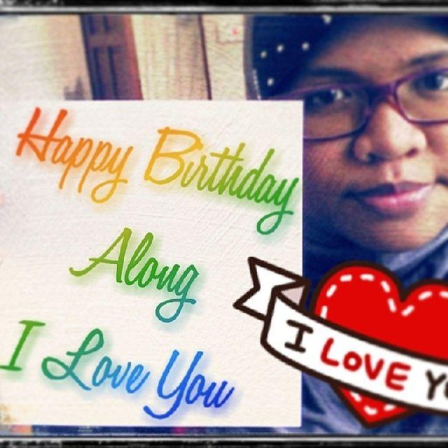 Happy birthday along.... semoga along berjaya di dunia dan akhirat... Love You Forever