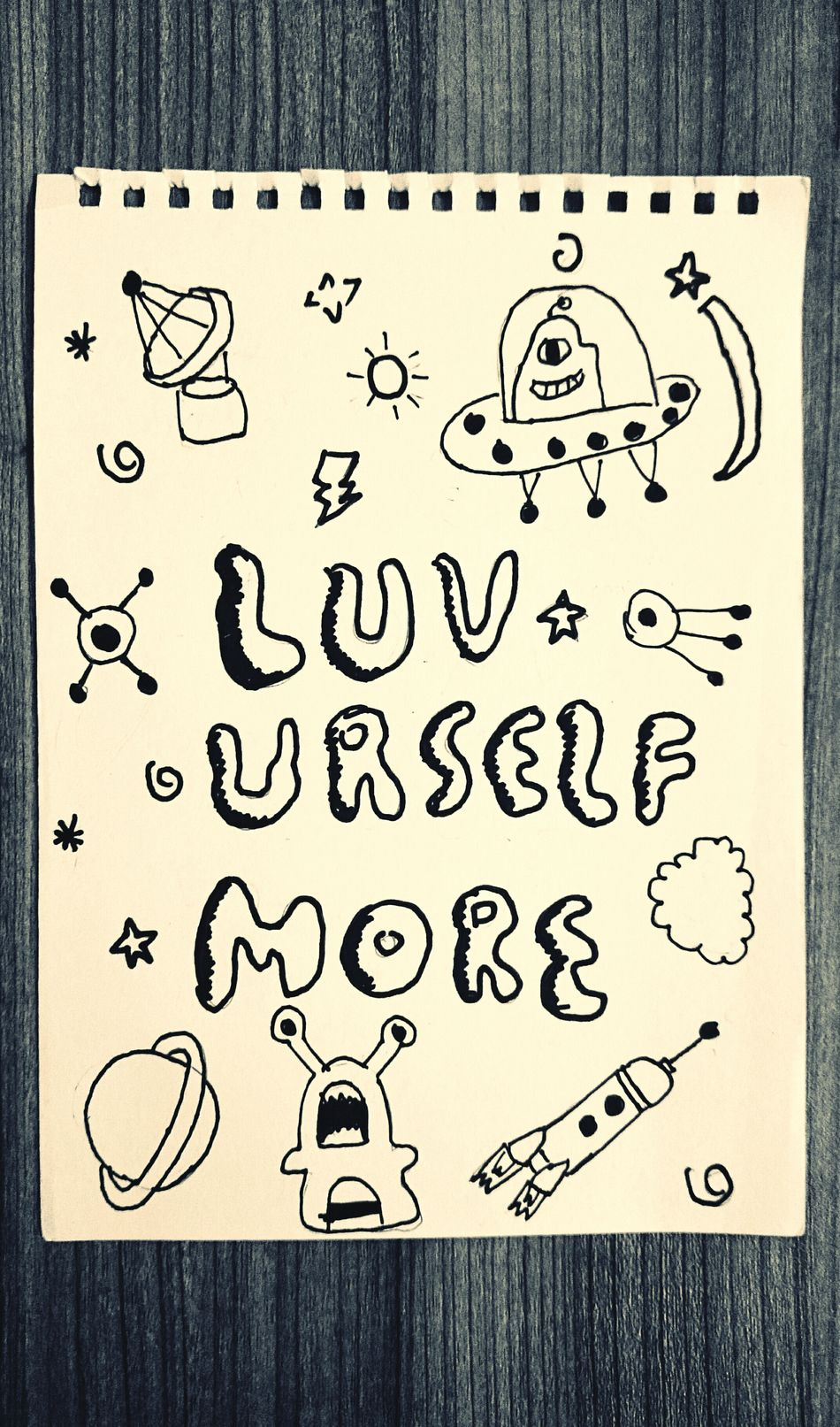 A self-reminder drawn and given by a good friend who is an aspiring doodle artist. I was told to read it everyday. Thoughts And Musings Simple But Meaningful Doodle Art Aliens Friendship My Student Life The Week On EyeEm Showcase: January Check This Out