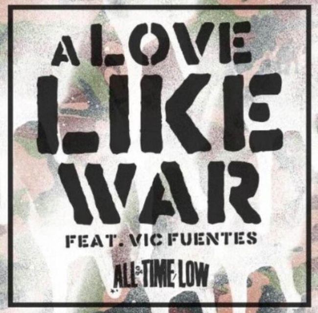 All Time Low A Love Like War New Single Love It