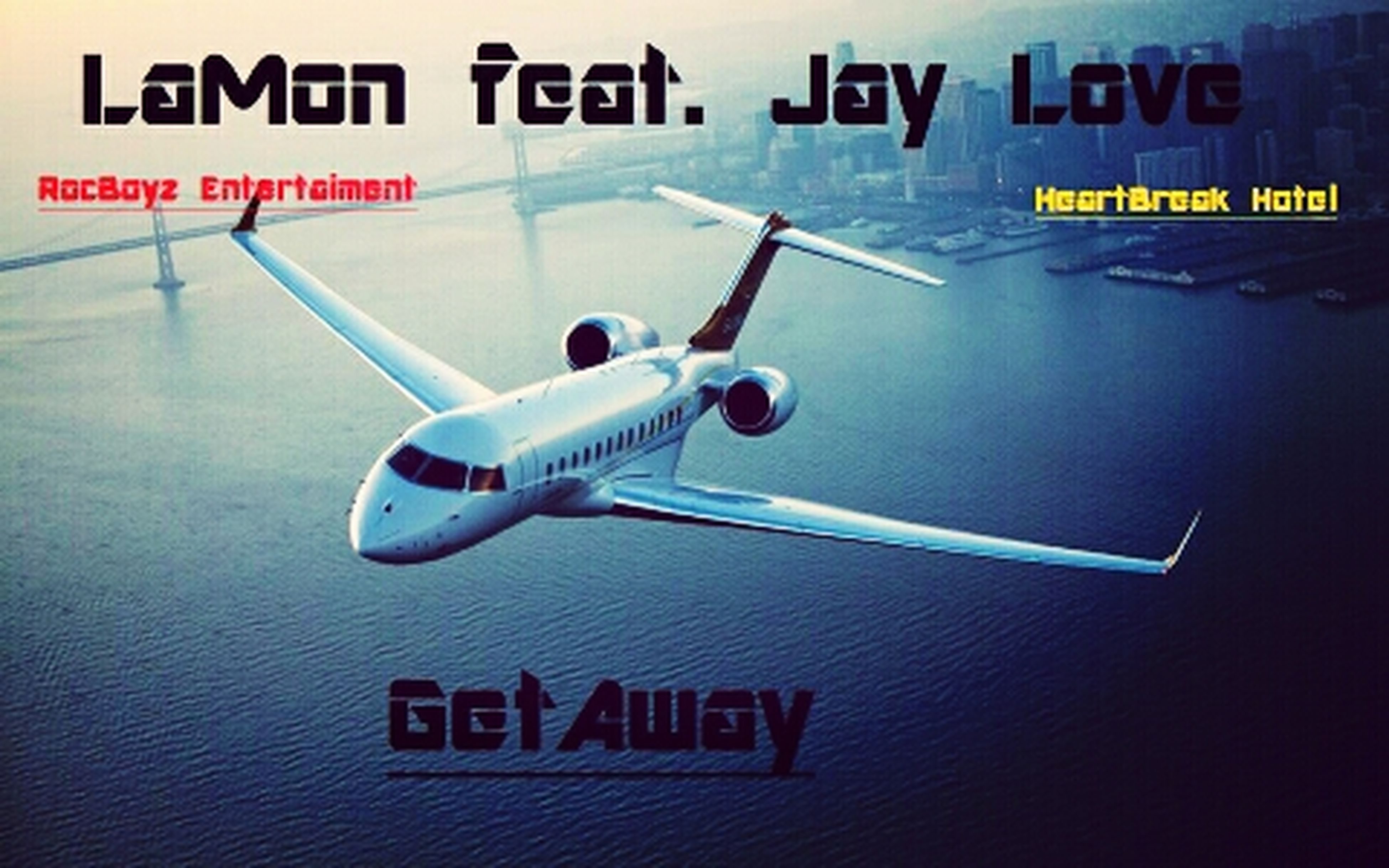 """Check Out The New Song """"GetAway"""" Feat. Jay Love"""