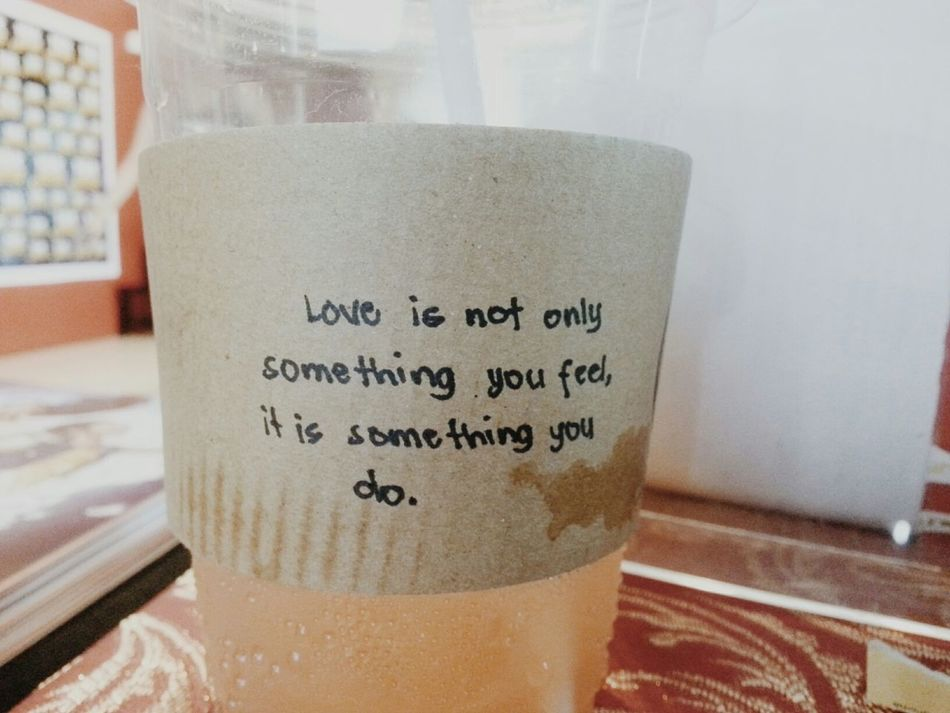 """Love is not something you feel, it is something you do"" a reminder from Cafe Diem ☕🍰 Cafe Diem Coffee"