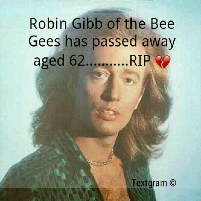 'RIP Robin Gibb' Rip RobinGibb Beegees Death Died Obituary Words legend iconic instahub instamob Sad
