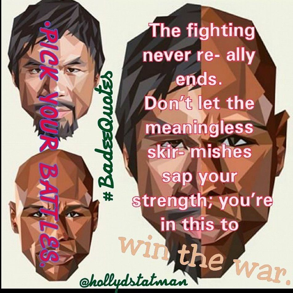 Badeequotes Mayweather MayweatherPacquiao Pacquiao boxing battle war entrepreneur business
