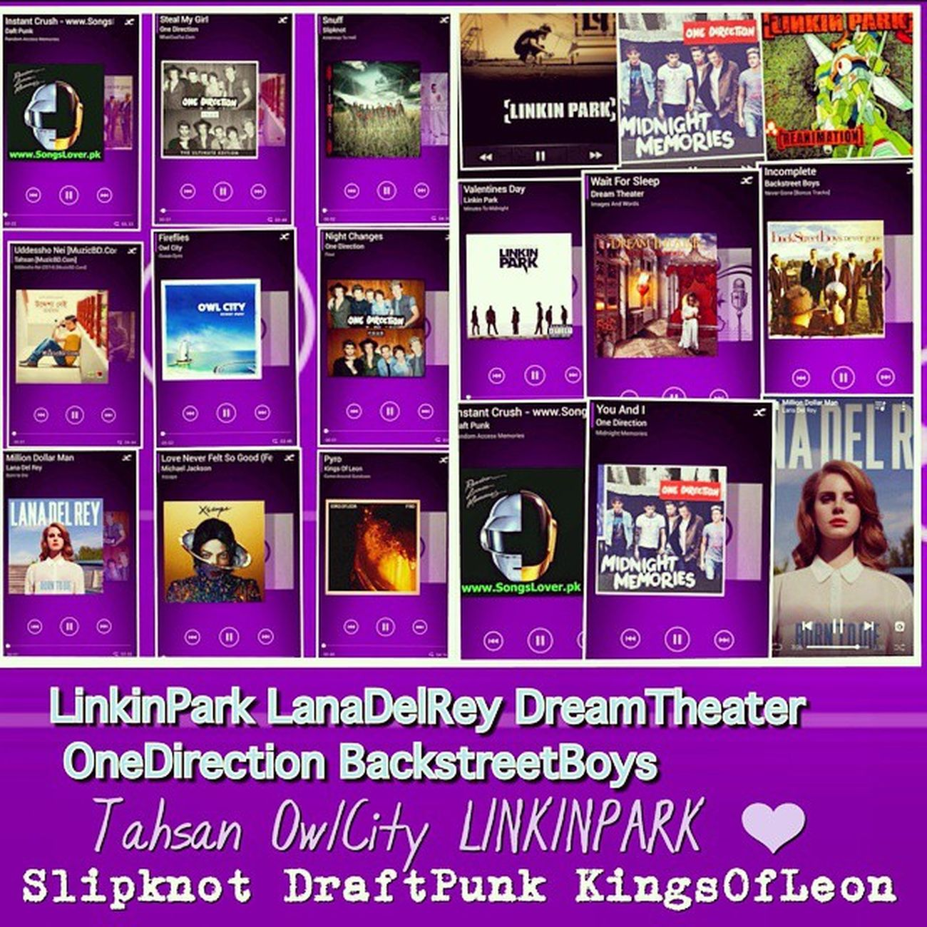 These are My Favorites now a day's ❤❤♬?♪?? Linkinpark Onedirection DraftPunk Dreamtheater OwlCity LanaDelRey BackStreetBoys KingsOfLeon BulletForMyValentine Slipknot LimpBizkit Bangladeshi- Tahsan Warfaze Artcell Alternation instamusic music is Life lplovermjay