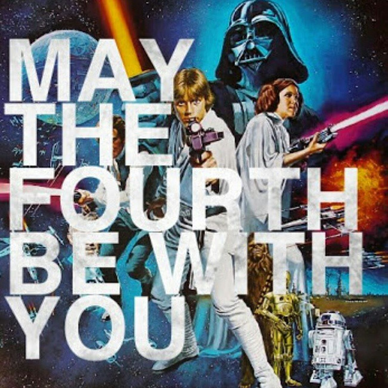 May The Fourth Be With You! Maythe4th MayTheFourthBeWithYou Starwarsday