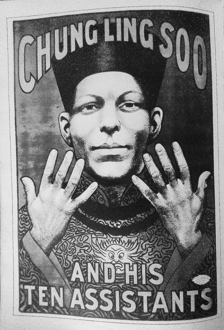 ChungLingSoo Chung Ling Soo Ten Fingers Ten Assistants Blackandwhite Black And White Black&white Black & White Poster Posters Oldposter Poster Collection Old Poster Oldposters Postercollection Posterporn Old Posters Hands Show Me Your Hands How Many Fingers Do U Count? Fingers Tenfingers Eight Fingers & Two Thumbs Hands Of A Man Hands Up