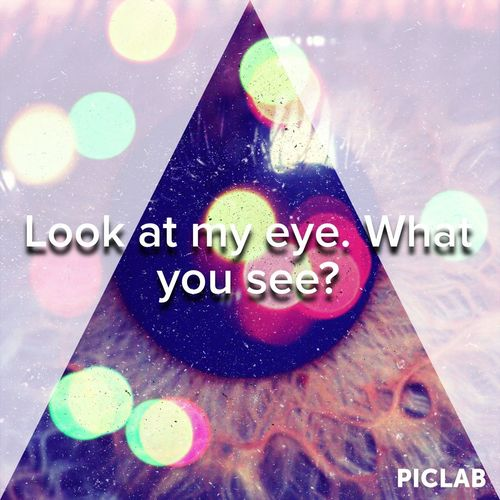 Look At My EyessWhat You See? Hope? Sadness?