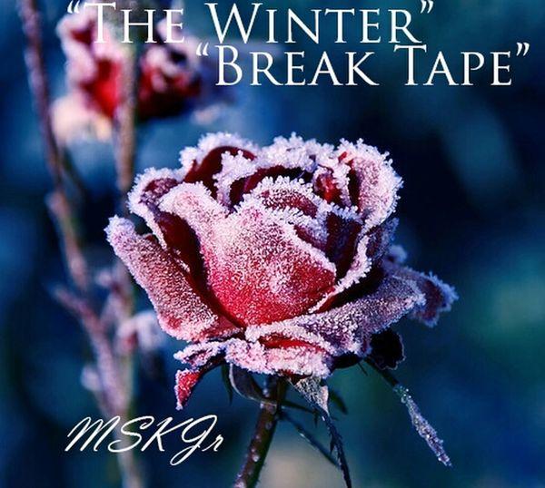 """""""The Winter Break Tape"""""""
