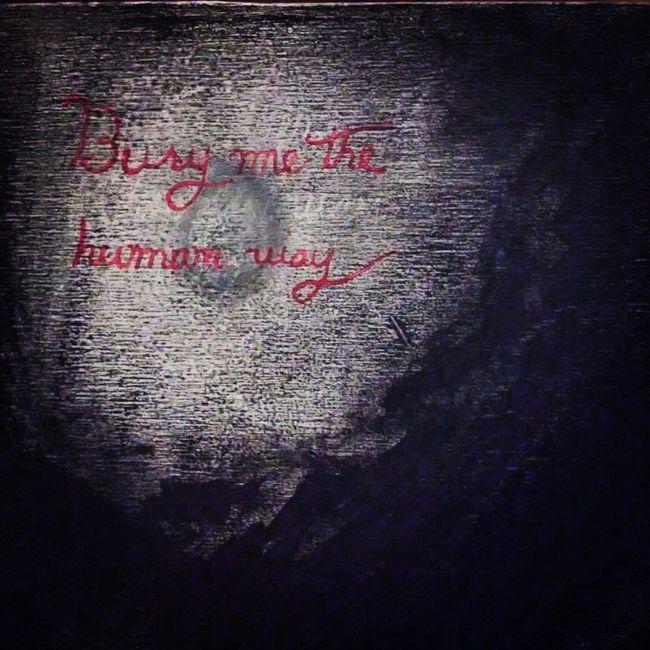 """Bury me the human way."" A ""sweet spot"" on my recent work. My Handwriting Art, Drawing, Creativity Ink Ink Drawing Writting In Cursive Writing On The Wall Mortality Dark Phrase Dark Fairytale"