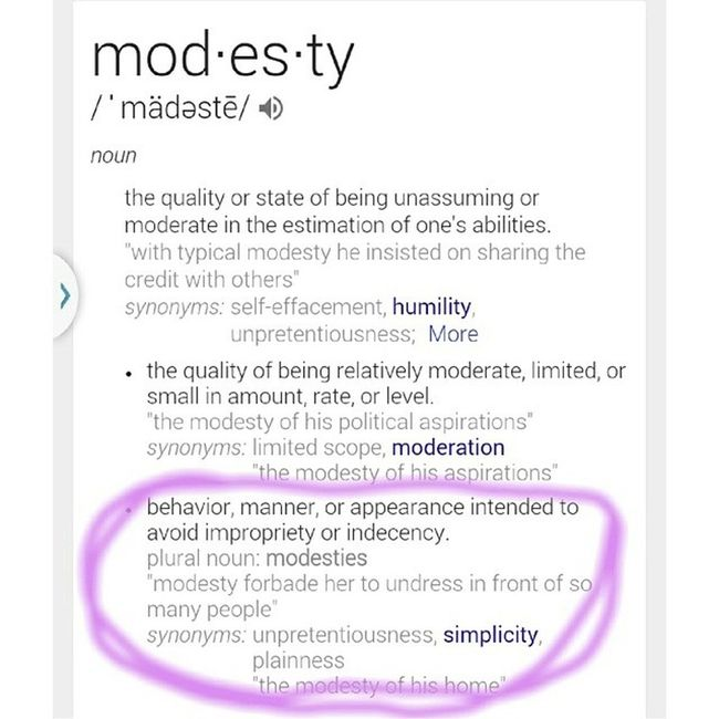 "Not one to vent or rant on social media, but this irratates me... For those of you who preach of modesty, and being ""conservative"", please note (from the text i have posted) what exactly modesty is. (: if you cant figure it out, take a look at the example, if that doesn't do it for ya, well, hand me your diploma, because you obviously dont deserve it. Irate PracticeWhatYouPreach Define Modesty  Modest"