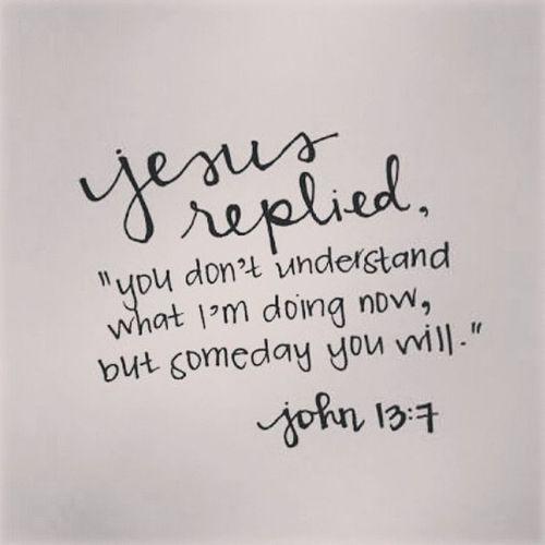Close-up Follow Through Handwriting  Jesus Replied John 13:7 Scripture Someday Text